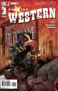 DC Comics' All-Star Western #1 cover, written by Jimmy Palmiotti and Justin Gray, penciled by Moritat